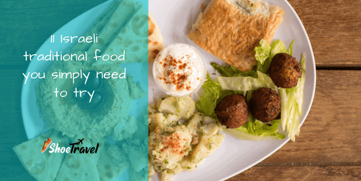 11 Israeli traditional food you simply need to try
