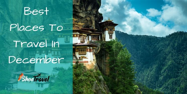 Best Places To Travel In December - ShoeTravel