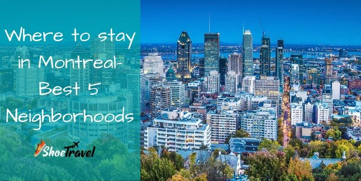 Where To Stay in Montreal – Best 5 Neighborhoods